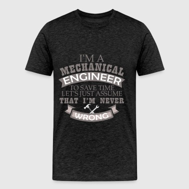 Mechanical Engineer - I'm a Mechanical Engineer to - Men's Premium T-Shirt