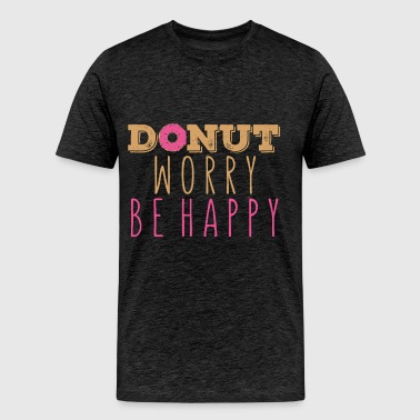 Donut - Donut worry be happy - Men's Premium T-Shirt