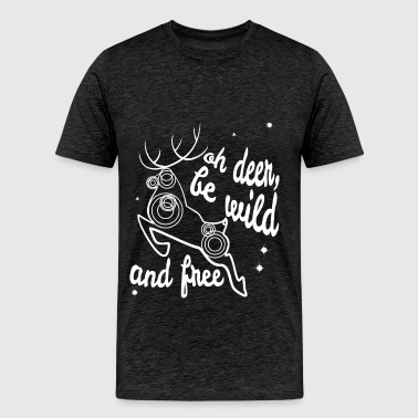 Deer - Oh deer, be wild and free - Men's Premium T-Shirt