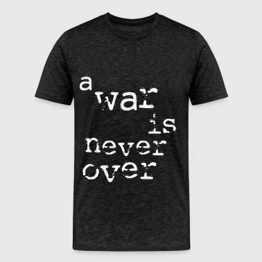 A War is Never Over [2] - Persephone Productions - Men's Premium T-Shirt