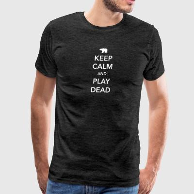 Bear - Bear. Keep calm and play dead - Men's Premium T-Shirt