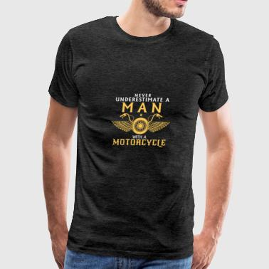 Never Underestimate a Man with a Motorcycle - Men's Premium T-Shirt