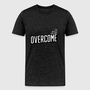 Overcome - Men's Premium T-Shirt