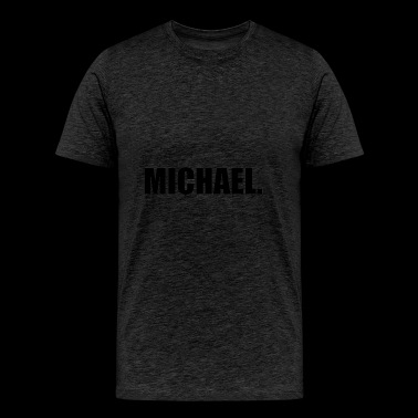 MICHAEL. - Men's Premium T-Shirt