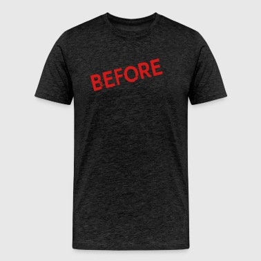 BEFORE - Men's Premium T-Shirt