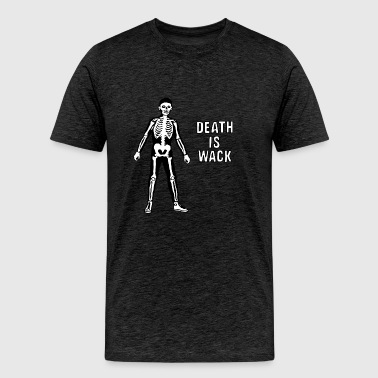 Death is Wack - Men's Premium T-Shirt