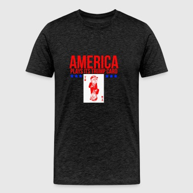AMERICA PLAYS ITS TRUMP CARD - Men's Premium T-Shirt