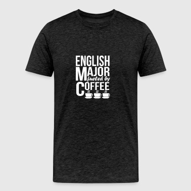 English Major Fueled By Coffee - Men's Premium T-Shirt