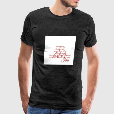 JOHN 14:6 I AM - Men's Premium T-Shirt