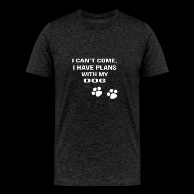 i cant i have plans with my dog - Men's Premium T-Shirt