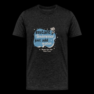 Instant Swimmer just add water - Men's Premium T-Shirt