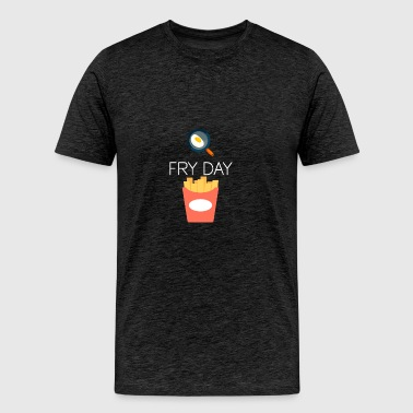 It's FRY DAY - Men's Premium T-Shirt