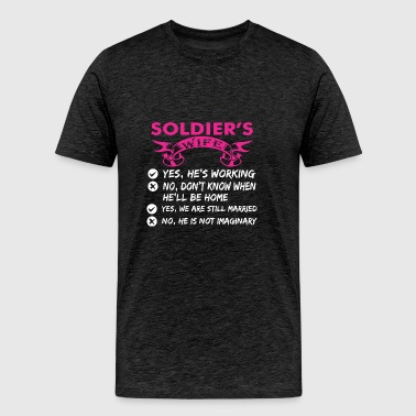 Soldiers Wife Yes Hes Working - Men's Premium T-Shirt