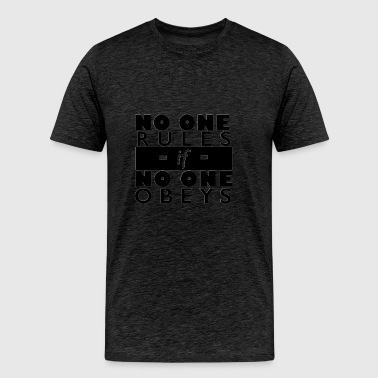 No One Rules - Men's Premium T-Shirt