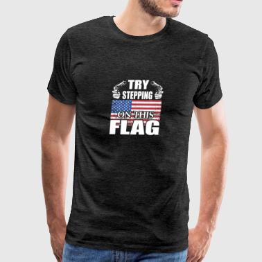 Try Stepping On This Flag - American Flag Pride - Men's Premium T-Shirt