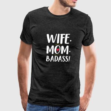 WIFE MOM funny shirts gifts - Men's Premium T-Shirt