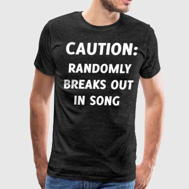 Caution Funny Musical Lovers - Men's Premium T-Shirt