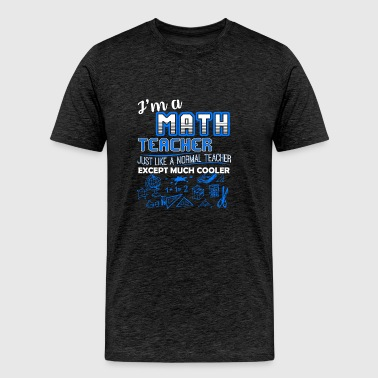 Math Teacher Cooler Shirt - Men's Premium T-Shirt