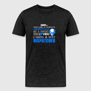 Taken By Sexy Dispatcher Shirt - Men's Premium T-Shirt