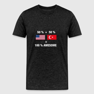 Half Turkish Half American 100% Turkey Flag - Men's Premium T-Shirt