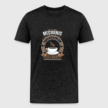 Mechanic Fueled By Coffee - Men's Premium T-Shirt