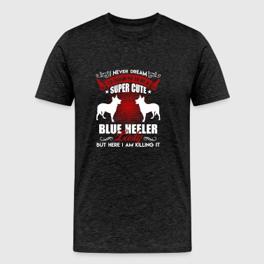 Blue Heeler Lady Shirt - Men's Premium T-Shirt