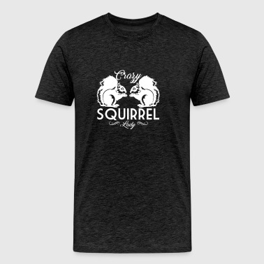 Crazy Squirrel Lady Shirt - Men's Premium T-Shirt