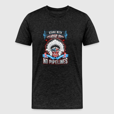 No dapl Stand with standing rock No pipelines - Men's Premium T-Shirt