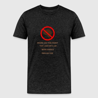 Intelligence prohibition - Men's Premium T-Shirt