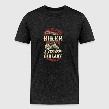 Behind Every Crazy Biker T Shirt - Men's Premium T-Shirt