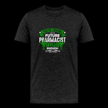 Looking At A Future Pharmacist Tee Shirt - Men's Premium T-Shirt