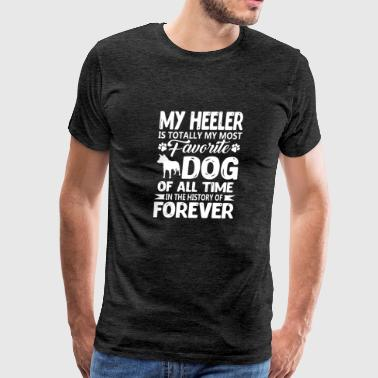 My Heeler Is My Most Favorite Dog Forever - Men's Premium T-Shirt