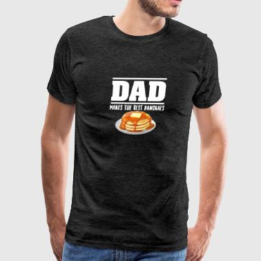 Dad Makes The Best Pancakes - Men's Premium T-Shirt