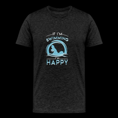 Im Swimming Im Happy Happiness Swimming - Men's Premium T-Shirt