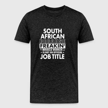 South African job shirt Gift for South African - Men's Premium T-Shirt