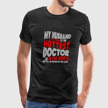 My Husband Is The Hottest Doctor - Men's Premium T-Shirt