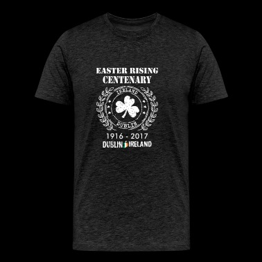 Easter Rising Centenary 1916 2017 Dublin Ireland - Men's Premium T-Shirt
