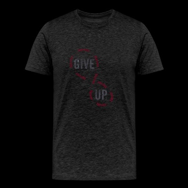 Give Up - Men's Premium T-Shirt
