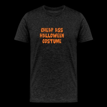 Cheap Ass Halloween Costume - Men's Premium T-Shirt