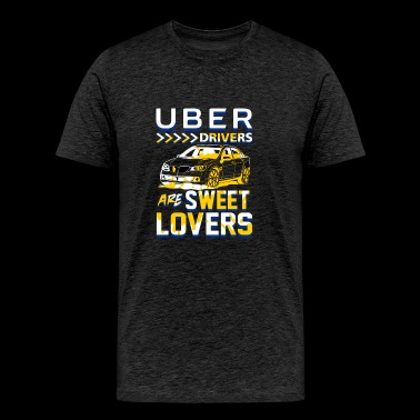 Uber Drivers are Sweet Lovers - Uber version2 - Men's Premium T-Shirt