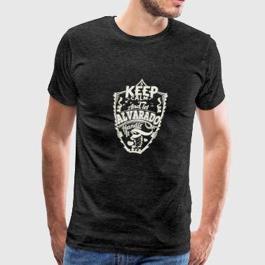 ALVARADO KEEP CALM TEE SHIRT - Men's Premium T-Shirt