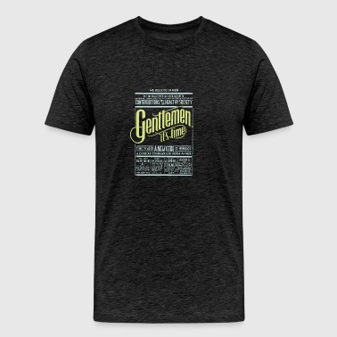 Gentlemen it's time - Men's Premium T-Shirt