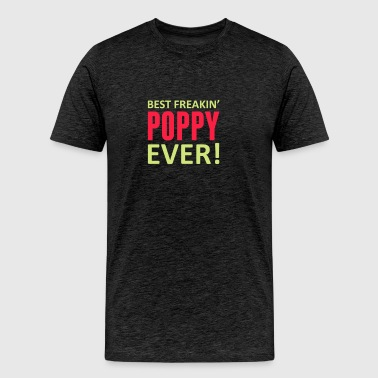 Best freakin poppy ever - Men's Premium T-Shirt
