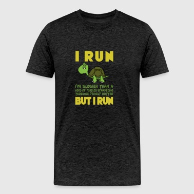I run but i run - Men's Premium T-Shirt