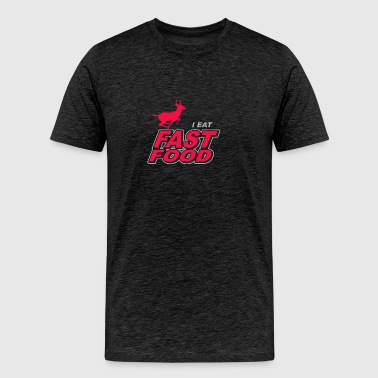 I Eat Fast Food - Men's Premium T-Shirt