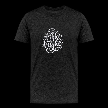 Fight or fight - Men's Premium T-Shirt