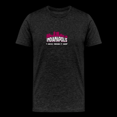 Indianapolis I Drove Through It Once - Men's Premium T-Shirt