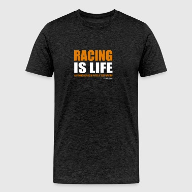 Racing Is Life - Men's Premium T-Shirt