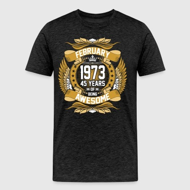 Feb 1973 45 Years Awesome - Men's Premium T-Shirt
