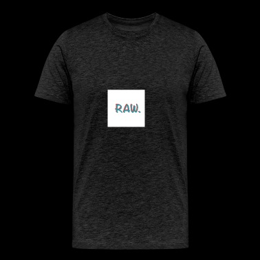 RAW. - Men's Premium T-Shirt